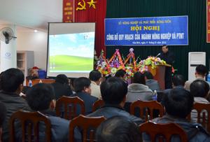 Lãnh đạo Sở NN&PTNT phát biểu tại hội nghị công bố quy hoạch.