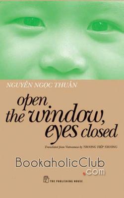Cuốn sách Open the window, eyes closed (Vừa nhắm mắt vừa mở cửa sổ) của Nguyễn Ngọc Thuần đã được dịch ra tiếng Anh và phát hành tại nhiều nước trên thế giới.