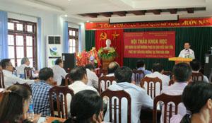 Đồng chí Bùi Văn Tỉnh, UVT.Ư Đảng, Bí thư Tỉnh ủy phát biểu tại Hội thảo.
